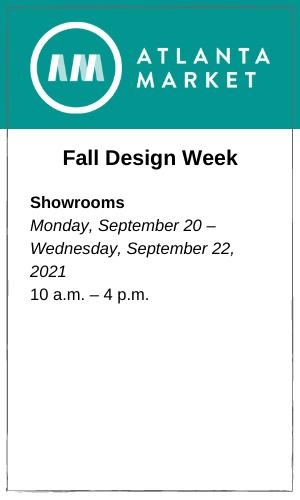 Fall Cash & Carry Showrooms & Temporaries Tuesday, November 2 – Thursday, November 4, 2021 9 a.m. – 6 p.m.